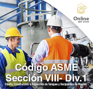 Codigo ASME Seccion VIII Div. 1 Diseño, Construccion e Inspeccion de Tanques y Recipientes de Presion