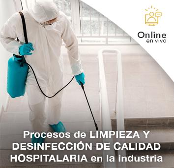 PROCESOS DE LIMPIEZA Y DESINFECCIÓN DE CALIDAD HOSPITALARIA EN LA INDUSTRIA - Online en VIVO -