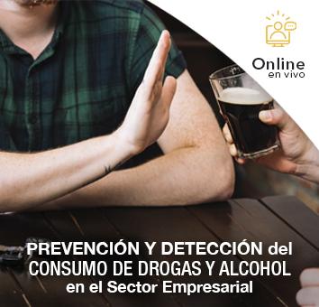 PREVENCIÓN Y DETECCIÓN DEL CONSUMO DE DROGAS Y ALCOHOL en el Sector empresarial - Online en VIVO-