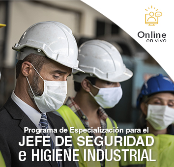 Programa de Especialización para el jefe de Seguridad e Higiene -Online en vivo-