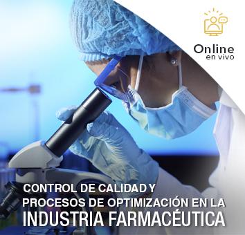 CONTROL DE CALIDAD Y PROCESOS DE OPTIMIZACIÓN EN LA INDUSTRIA FARMACÉUTICA -Online en VIVO-