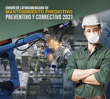 Congreso Latinoamericano de MANTENIMIENTO Predictivo, Preventivo y Correctivo 2021