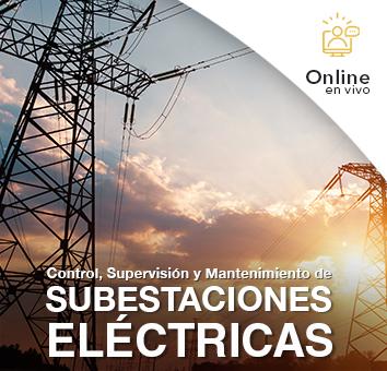 Control, Supervisión y Mantenimiento de Subestaciones Eléctricas - Online en VIVO -