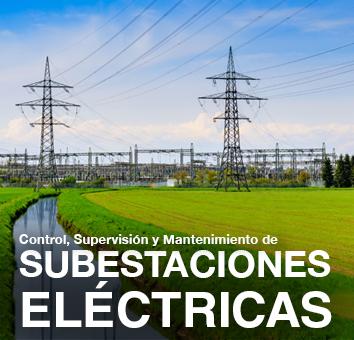 Control, Supervisión y Mantenimiento de Subestaciones Eléctricas