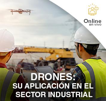 DRONES: SU APLICACIÓN EN EL SECTOR INDUSTRIAL - Online en VIVO