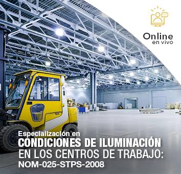 Especialización en CONDICIONES DE ILUMINACIÓN EN LOS CENTROS DE TRABAJO: NOM-025-STPS-2008 -Online en VIVO-