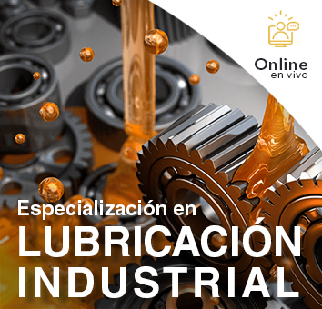 Especialización en LUBRICACIÓN INDUSTRIAL - Online en VIVO -