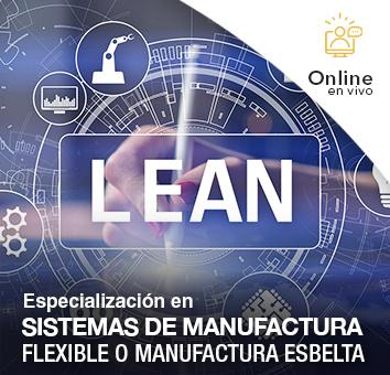 Especialización en SISTEMAS DE MANUFACTURA FLEXIBLE O MANUFACTURA ESBELTA  -Online en VIVO-