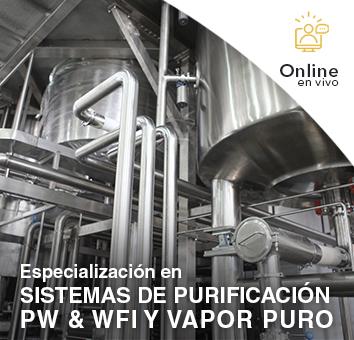 Especialización en SISTEMAS DE PURIFICACIÓN PW & WFI Y VAPOR PURO -Online en VIVO-