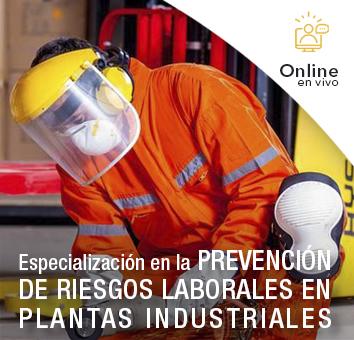 Especialización en la PREVENCIÓN DE RIESGOS LABORALES EN PLANTAS INDUSTRIALES -Online en VIVO-