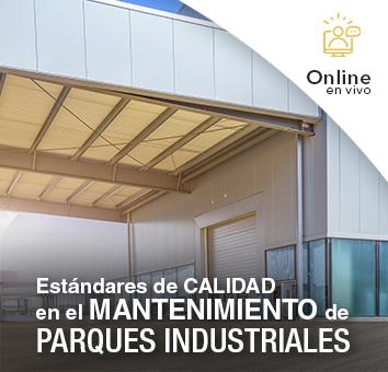 Estándares de CALIDAD en el MANTENIMIENTO de PARQUES INDUSTRIALES -Online en VIVO-