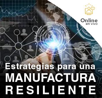 Estrategias para una MANUFACTURA RESILIENTE -Online en VIVO-