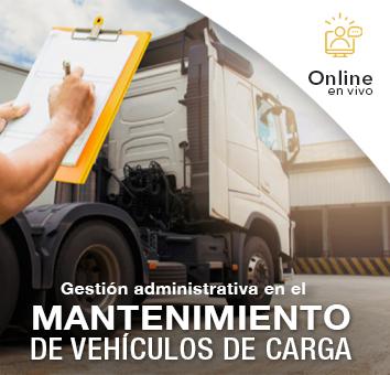 Gestión administrativa en el  MANTENIMIENTO DE VEHÍCULOS DE CARGA TERRESTRE  -Online en VIVO-