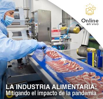 LA INDUSTRIA ALIMENTARIA: Mitigando el impacto de la pandemia -Online en VIVO-