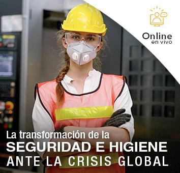 La transformación de la SEGURIDAD E HIGIENE ANTE LA CRISIS GLOBAL -Online en VIVO-