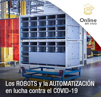Los ROBOTS y la AUTOMATIZACIÓN en lucha contra el COVID-19 -Online en VIVO-