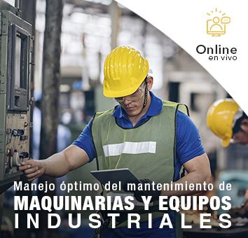Manejo óptimo del mantenimiento de MAQUINARIAS Y EQUIPOS INDUSTRIALES -Online en VIVO-