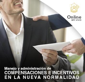 Manejo y administración de COMPENSACIONES E INCENTIVOS EN LA NUEVA NORMALIDAD -Online en VIVO-