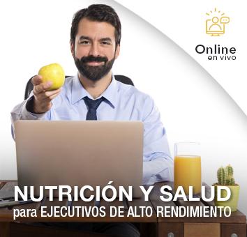 NUTRICIÓN Y SALUD para EJECUTIVOS DE ALTO RENDIMIENTO -Online en VIVO-