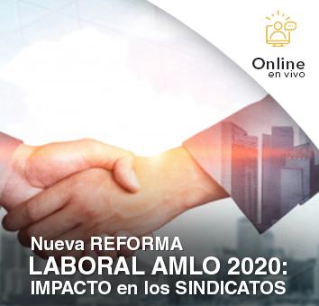 Nueva REFORMA LABORAL AMLO 2020: IMPACTO en los SINDICATOS -Online en VIVO-