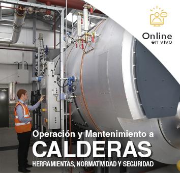 Operacion y Mantenimiento a CALDERAS - Herramientas, Normatividad y Seguridad -  Online en VIVO -