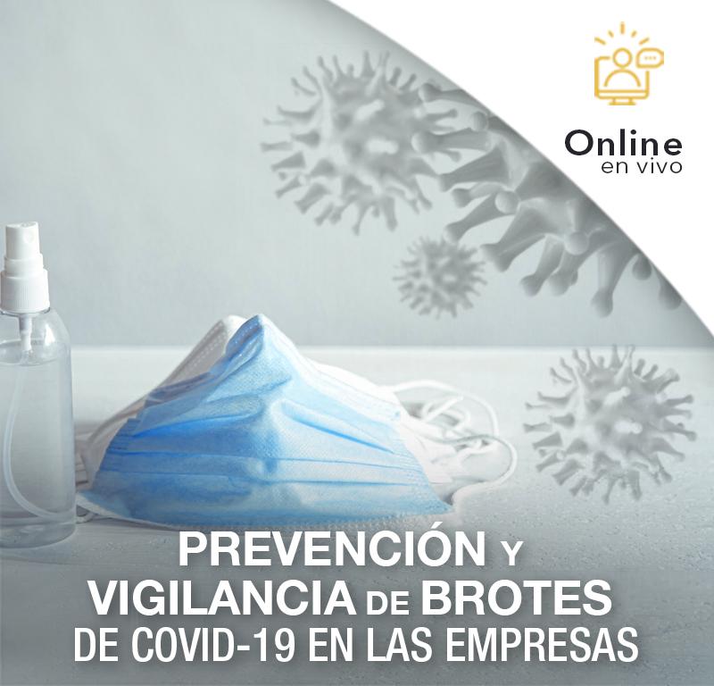 PREVENCIÓN Y VIGILANCIA DE BROTES DE COVID-19 EN LAS EMPRESAS - Online en VIVO -