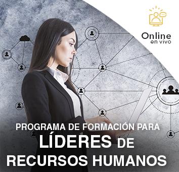 PROGRAMA DE FORMACIÓN PARA LÍDERES DE RECURSOS HUMANOS -Online en VIVO-