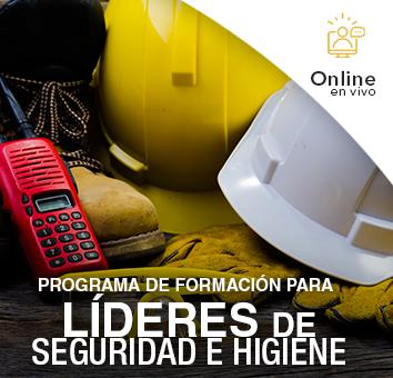 PROGRAMA DE FORMACIÓN PARA LÍDERES DE SEGURIDAD E HIGIENE -Online en VIVO-