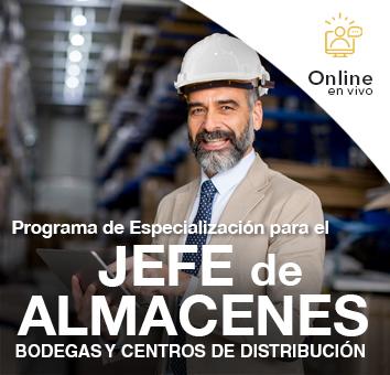 Programa de Especialización para el JEFE DE ALMACENES, BODEGAS Y CENTROS DE DISTRIBUCIÓN -Online en VIVO-