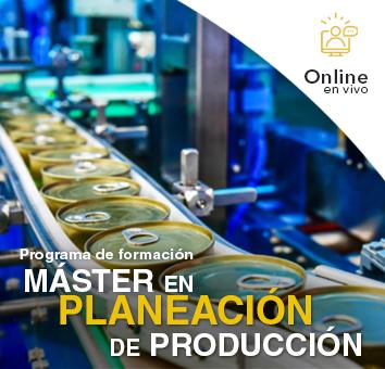 Programa de formación: MÁSTER EN PLANEACIÓN DE PRODUCCIÓN -Online en VIVO-