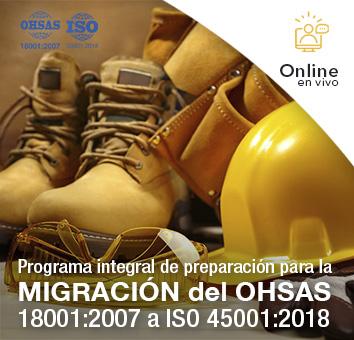 Programa integral de preparación para la MIGRACIÓN del OHSAS 18001:2007 a ISO 45001:2018 -Online en VIVO-