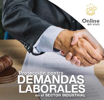 Proteccion contra DEMANDAS LABORALES en el SECTOR INDUSTRIAL-Online en VIVO-