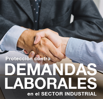 Proteccion contra DEMANDAS LABORALES en el SECTOR INDUSTRIAL