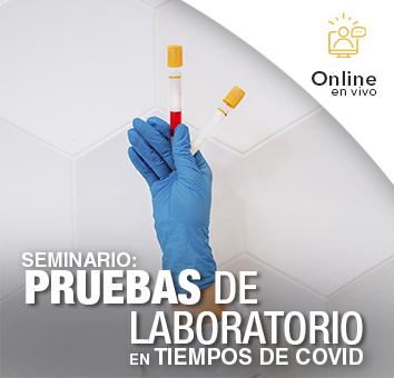 Seminario: PRUEBAS DE LABORATORIO EN TIEMPOS DE COVID Evite sanciones por parte de las Autoridades -Online en VIVO-