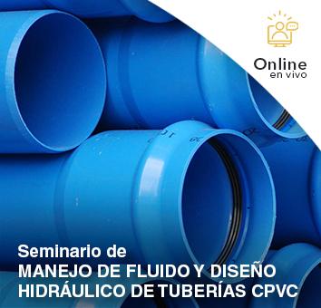 Seminario de MANEJO DE FLUIDO Y DISEÑO HIDRÁULICO DE TUBERÍAS CPVC -Online en VIVO-