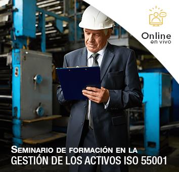 Seminario de formación en la GESTIÓN DE LOS ACTIVOS ISO 55001 -Online en VIVO-