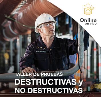 TALLER DE PRUEBAS DESTRUCTIVAS Y NO DESTRUCTIVAS - Online en VIVO
