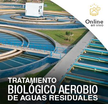 TRATAMIENTO BIOLÓGICO AEROBIO DE AGUAS RESIDUALES -Online en VIVO-