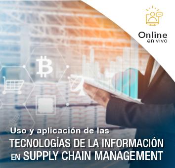 Uso y aplicación de las TECNOLOGÍAS DE LA INFORMACIÓN EN SUPPLY CHAIN MANAGEMENT -Online en VIVO-