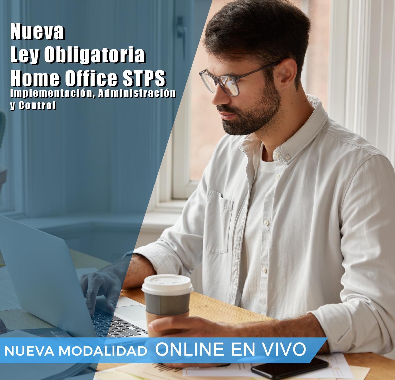 CERTIFICACION: NUEVA LEY OBLIGATORIA HOME OFFICE STPS IMPLEMENTACION, ADMINISTRACION Y CONTROL