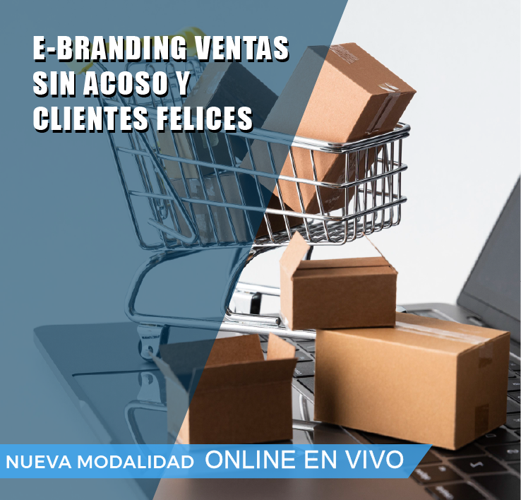 E-BRANDING, VENTAS SIN ACOSO Y CLIENTES FELICES