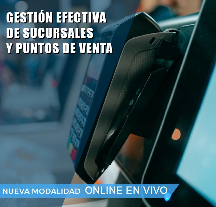 GESTION EFECTIVA DE SUCURSALES Y PUNTOS DE VENTA