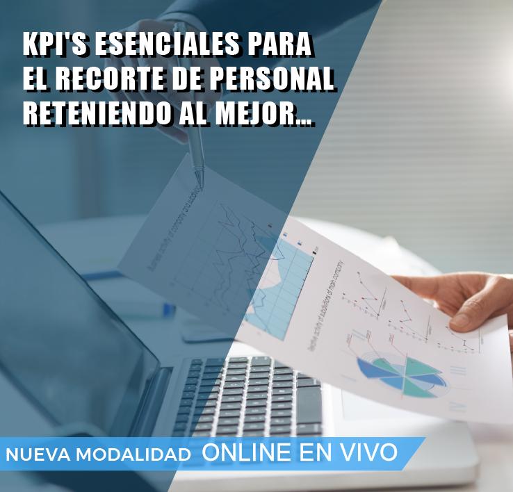 KPI'''S ESENCIALES PARA EL RECORTE DE PERSONAL, RETENIENDO AL MEJOR.